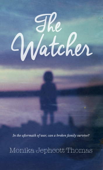 The Watcher ebook by Monika Jephcott Thomas