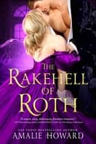 The Rakehell of Roth ebook by Amalie Howard
