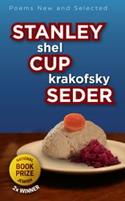 STANLEY CUP SEDER - poems new and selected ebook by shel krakofsky