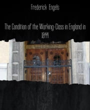The Condition of the Working-Class in England in 1844 ebook by Frederick Engels