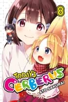 Today's Cerberus, Vol. 8 ebook by Ato Sakurai
