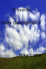 Proverbs Daily Devotional 3 ebook by Mike Little