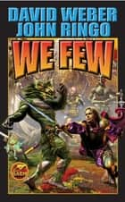 We Few ebook by David Weber, John Ringo