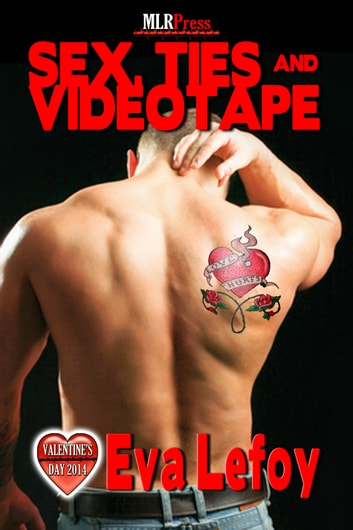 Sex, Ties and Videotape ebook by Eva Lefoy