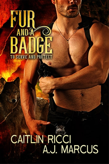 Fur and a Badge ebook by Caitlin Ricci,A.J. Marcus