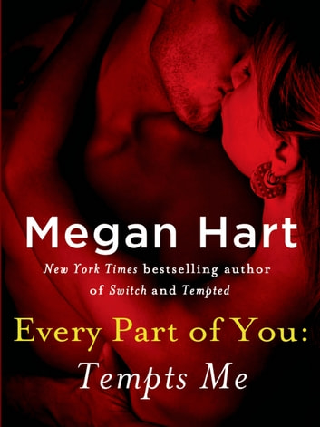 Every Part of You: Tempts Me (#1) ebook by Megan Hart