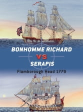 Bonhomme Richard vs Serapis - Flamborough Head 1779 ebook by Mark Lardas