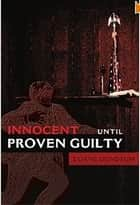 Innocent Until Proven Guilty ebook by Duane Gundrum