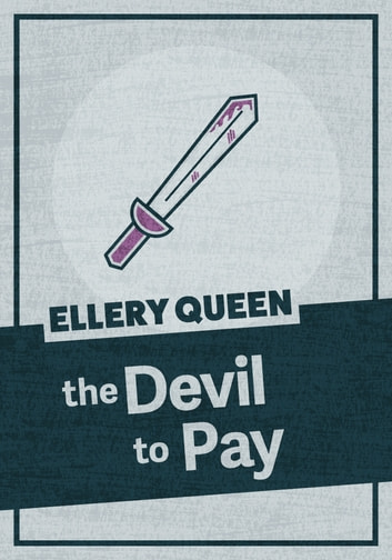 The Devil to Pay ebook by Ellery Queen