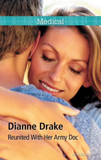 Reunited With Her Army Doc ebook by Dianne Drake