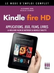 Kindle Fire HD Mode d'emploi Complet ebook by Kobo.Web.Store.Products.Fields.ContributorFieldViewModel