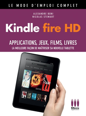 Kindle Fire HD Mode d'emploi Complet ebook by Alexandre Boni