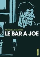 Le Bar à Joe ebook by José Muñoz, Carlos Sampayo
