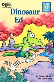 Dinosaur Ed (Reader's Digest) (All-Star Readers) - with audio recording ebook by Susan Schade,Jon Buller