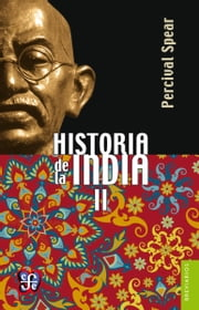 Historia de la India, II ebook by Thomas George Percival Spear, Horacio González de la Lama