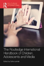 The Routledge International Handbook of Children, Adolescents and Media ebook by Dafna Lemish