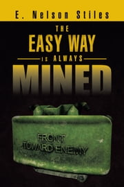 The Easy Way is Always Mined ebook by E. Nelson Stiles