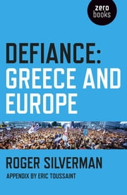 Defiance - Greece and Europe ebook by Roger Silverman
