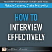 How to Interview Effectively ebook by Natalie Canavor,Claire Meirowitz