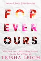 Forever Ours - A Young Adult Coming of Age Romance Ebook di Trisha Leigh