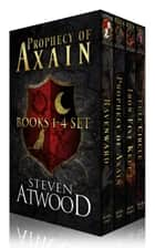 Prophecy of Axain Box Set (Books 1-4) ebook by Steven Atwood