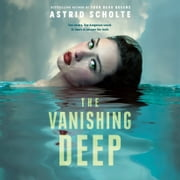 The Vanishing Deep audiobook by Astrid Scholte
