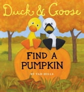 Duck & Goose, Find a Pumpkin ebook by Tad Hills
