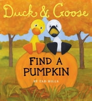 Duck & Goose, Find a Pumpkin ebook by Tad Hills,Tad Hills