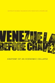 Venezuela Before Chávez - Anatomy of an Economic Collapse ebook by Ricardo Hausmann,Francisco R. Rodríguez