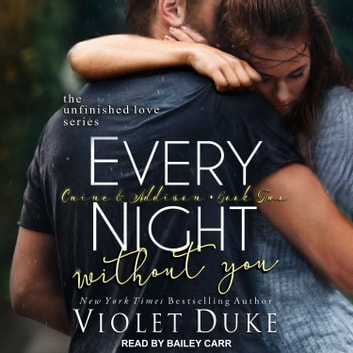 Every Night Without You - Caine & Addison, Book Two audiobook by Violet Duke