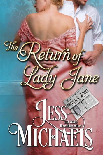 The Return of Lady Jane - The Scandal Sheet, #1 ebook by Jess Michaels