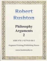 Philosophy Arguments 2 ebook by Robert Rushton