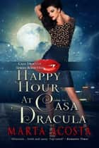Happy Hour at Casa Dracula ebook by Marta Acosta