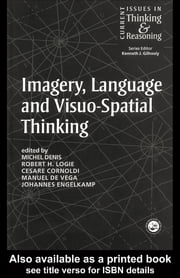 Imagery, Language and Visuo-Spatial Thinking ebook by Michel Denis,Robert Logie,Cesare Cornoldo,Manuel de Vega,Johannes EngelKamp