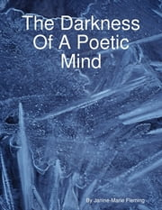 The Darkness of a Poetic Mind ebook by Janine-Marie Fleming
