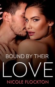 Bound By Their Love ebook by Nicole Flockton