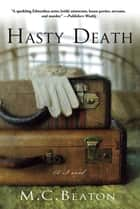 Hasty Death ebook by M. C. Beaton