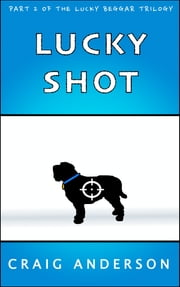 Lucky Shot ebook by Craig Anderson