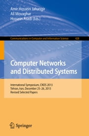 Computer Networks and Distributed Systems - International Symposium, CNDS 2013, Tehran, Iran, December 25-26, 2013, Revised Selected Papers ebook by Amir Hossein Jahangir,Ali Movaghar,Hossein Asadi
