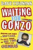 Waiting for Gonzo ebook by Dave Cousins