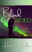 Blindsided - The Guardians Series, #2 ebook by Hope Anika