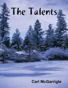 The Talents ebook by Carl McGarrigle