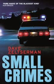 Small Crimes ebook by Dave Zeltserman
