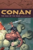 Conan Volume 4: The Hall of the Dead and Other Stories