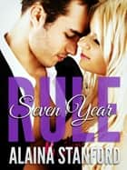 Seven Year Rule, Book 2, The Rule Series ebook by Alaina Stanford