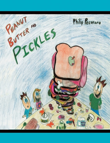 Peanut Butter and Pickles ebook by Philip Pecoraro
