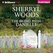 Bridal Path: Danielle, The audiobook by Sherryl Woods