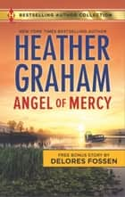 Angel of Mercy & Standoff at Mustang Ridge - An Anthology ebook by Heather Graham, Delores Fossen