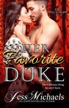 Her Favorite Duke eBook by Jess Michaels