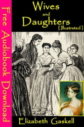 Wives and Daughters [ Illustrated ] - [ Free Audiobooks Download ] ebook by Elizabeth Gaskell